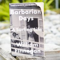 Barbarian Days, A Surfing Life by William Finnegan